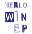 hello winter slogan with snowflake vector image