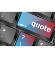 Key for quote - business concept keyboard keys vector image