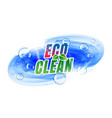 eco clean label design with bubbles vector image