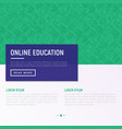 online education concept with thin line icons vector image