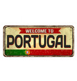 welcome to portugal vintage rusty metal sign vector image vector image
