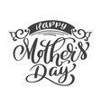 happy mothers day hand drawn lettering quotes vector image vector image