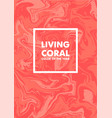 living coral color year 2019 on marble vector image vector image