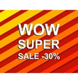 Red striped sale poster with WOW SUPER SALE MINUS vector image vector image
