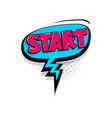 Comic text start speech bubble pop art style