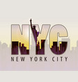 letters nyc on landscape new york vector image vector image