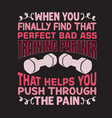 gym quote and saying good for print design vector image