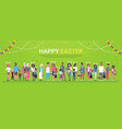 happy easter holiday poster with group of people vector image
