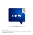 signup typographic with creative design vector image