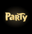 sparkling party word glitter typography on black vector image
