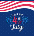 fourth july hand written ink lettering vector image vector image