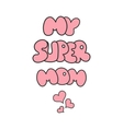 Super mom sticker Happy Mothers Day celebration vector image vector image