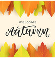 welcome autumn banner template with fall leaves vector image vector image
