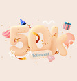 50k or 50000 followers thank you pink heart vector image vector image