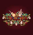 day of the dead poster mexican dia de los muertos vector image vector image