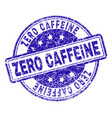 grunge textured zero caffeine stamp seal vector image vector image