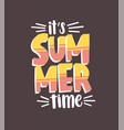 it s summer time phrase handwritten with elegant vector image