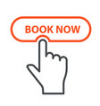 finger press book now button - booking and online vector image vector image