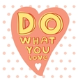 Do what you love Motivational quote printable vector image vector image