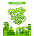 happy earth day green city greeting card vector image vector image