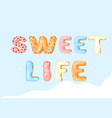 sweet life cartoon color vector image vector image