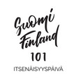 suomi 101 - independence day in finland lettering vector image