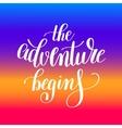 adventure begins handwritten positive vector image vector image