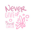 breast cancer never give up label hand drawn vector image vector image