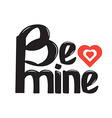 Be mine lettering vector image vector image