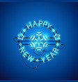 happy new year blue neon sign vector image vector image