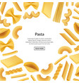 realistic pasta types background banner vector image vector image