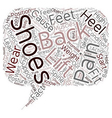 Shoes and Back Pain text background wordcloud vector image vector image