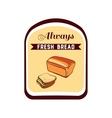 Sticker Always Fresh Bread vector image vector image