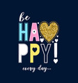 Be happy every day slogan