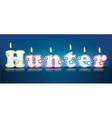 HUNTER written with burning candles vector image vector image