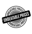 unbeatable prices rubber stamp vector image vector image