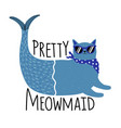 with blue cat with fish tail in sunglasses and vector image vector image