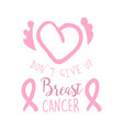 breast cancer do not give up label hand drawn vector image vector image
