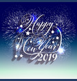 firework displayed for happy new year 2019 and vector image vector image