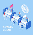 isometric customer service and advising clients vector image