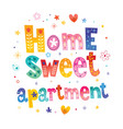 home sweet apartment vector image