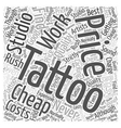 The Costs Of Tattoos Word Cloud Concept vector image vector image