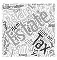 Estate Tax What It Is And How It Is Filed text vector image vector image