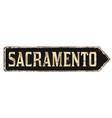 sacramento vintage rusty metal sign vector image vector image