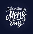 international men day - hand drawn brush vector image vector image
