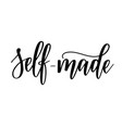 self-made lettering calligraphy motivation vector image