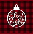 silent nigh hand lettering christmas greeting vector image