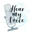 hear my voice flat vector image