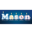 MASON written with burning candles vector image vector image