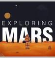 concept exploring colonization of mars astronaut vector image